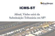 ICMS ST – SÃO PAULO SOBRES VINHOS